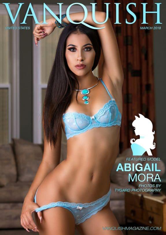 Vanquish Magazine – March 2018 – Abigail Mora