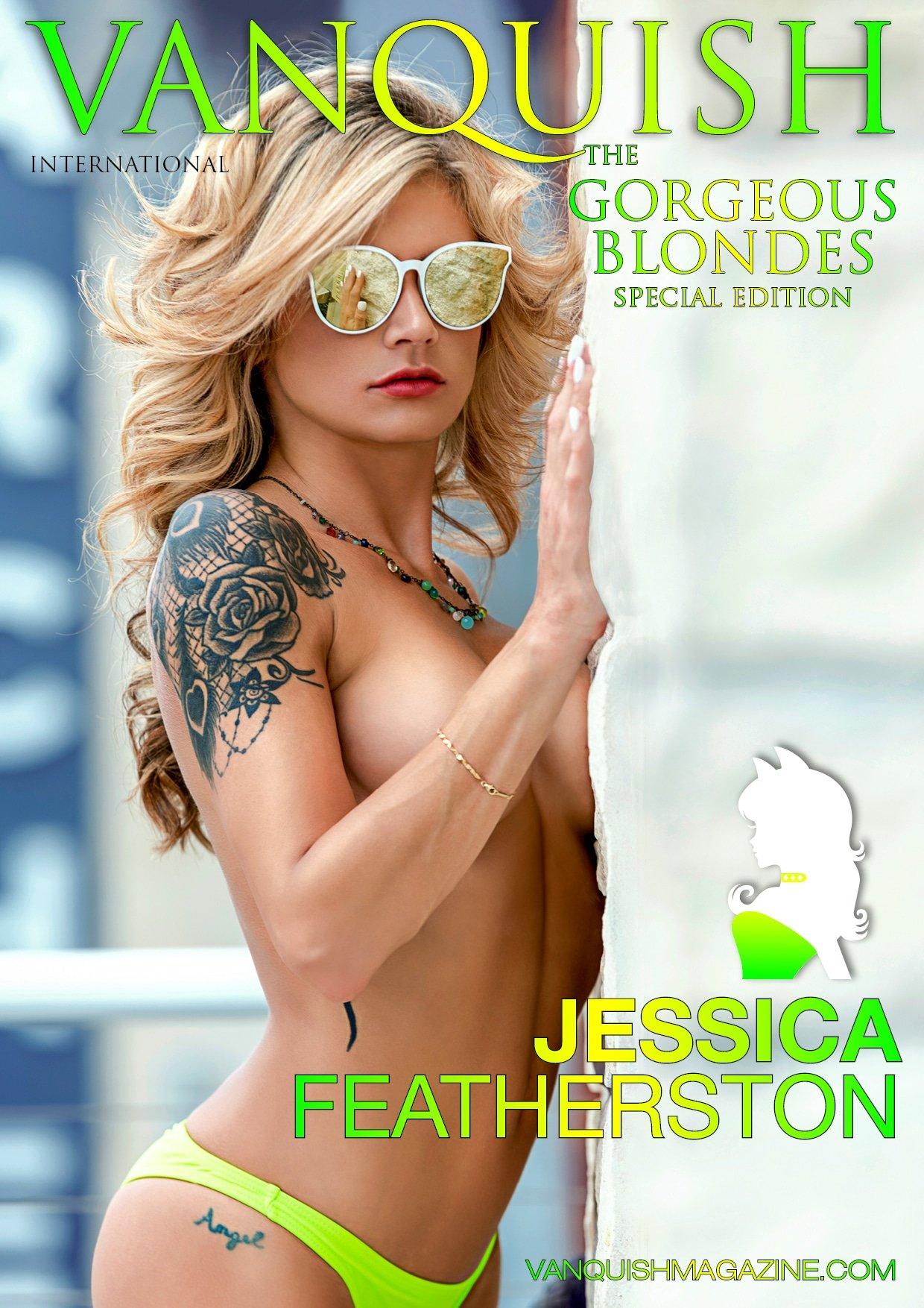 Vanquish Magazine – Gorgeous Blondes – Jessica Feathersto
