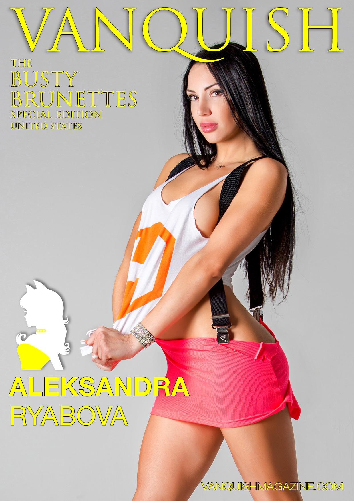 Vanquish Magazine - April 2020 - Busty Brunettes - Aleksandra Ryabova